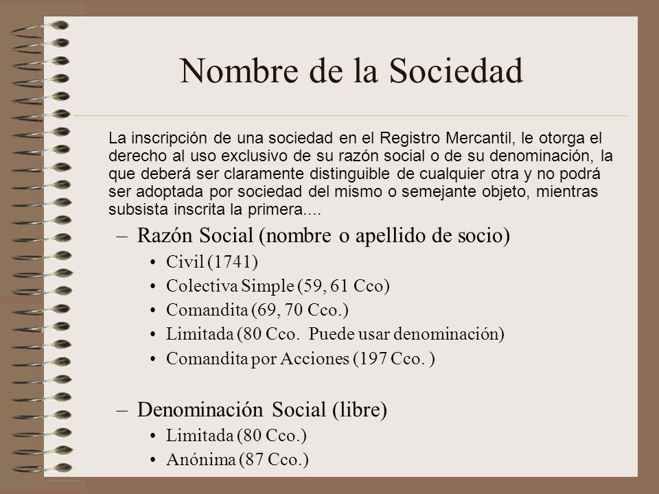 Nombre de la Sociedad La inscripción de una sociedad en el Registro Mercantil, le otorga el derecho al uso exclusivo de su razón social o de su denomi