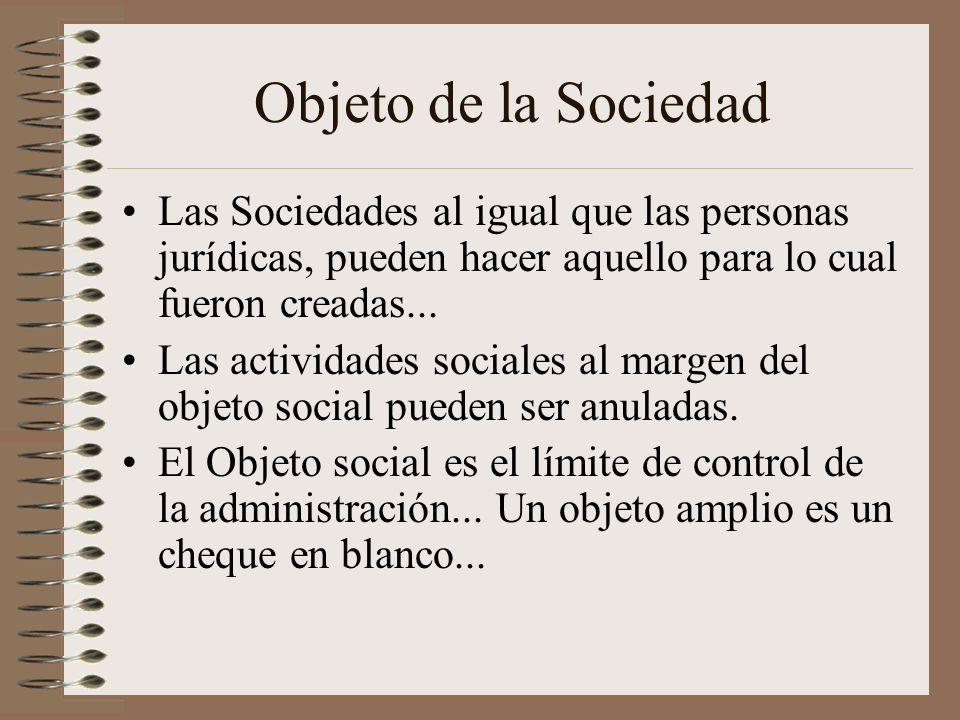 Objeto de la Sociedad Las Sociedades al igual que las personas jurídicas, pueden hacer aquello para lo cual fueron creadas... Las actividades sociales