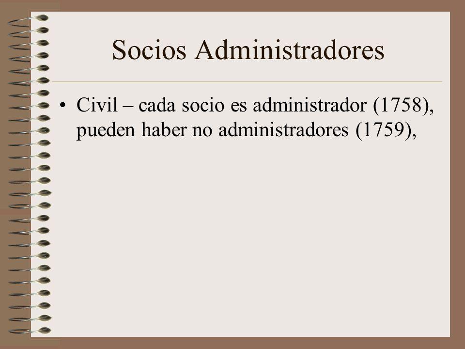 Socios Administradores Civil – cada socio es administrador (1758), pueden haber no administradores (1759),