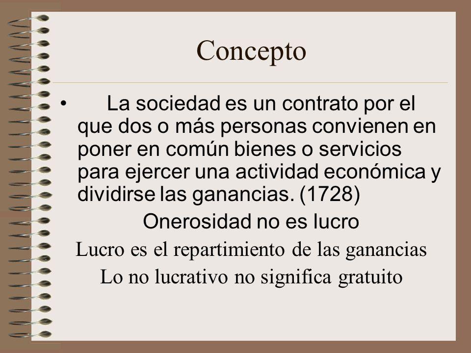 Concepto La sociedad es un contrato por el que dos o más personas convienen en poner en común bienes o servicios para ejercer una actividad económica