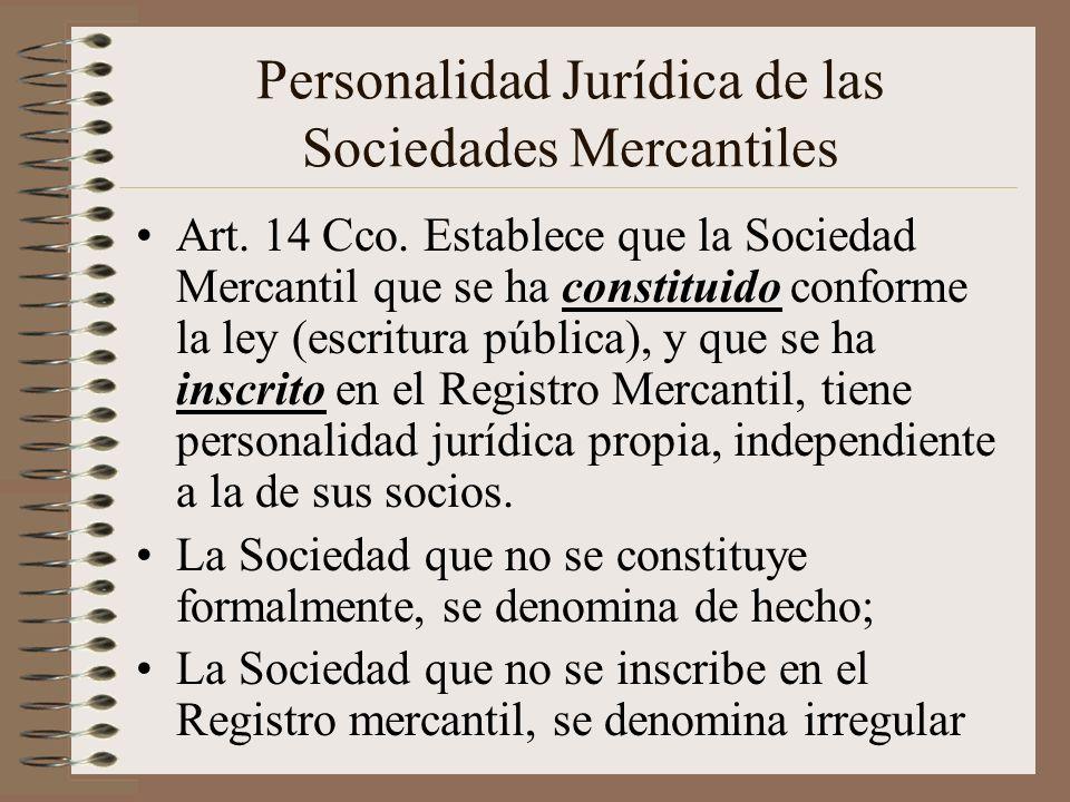 Personalidad Jurídica de las Sociedades Mercantiles Art. 14 Cco. Establece que la Sociedad Mercantil que se ha constituido conforme la ley (escritura