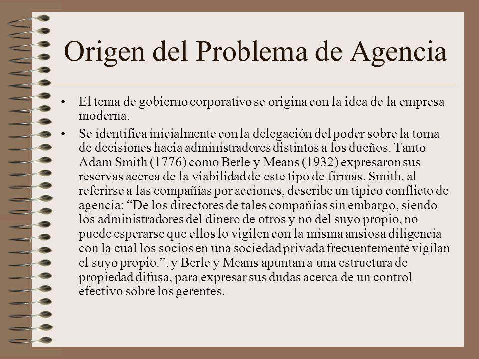 Origen del Problema de Agencia El tema de gobierno corporativo se origina con la idea de la empresa moderna. Se identifica inicialmente con la delegac