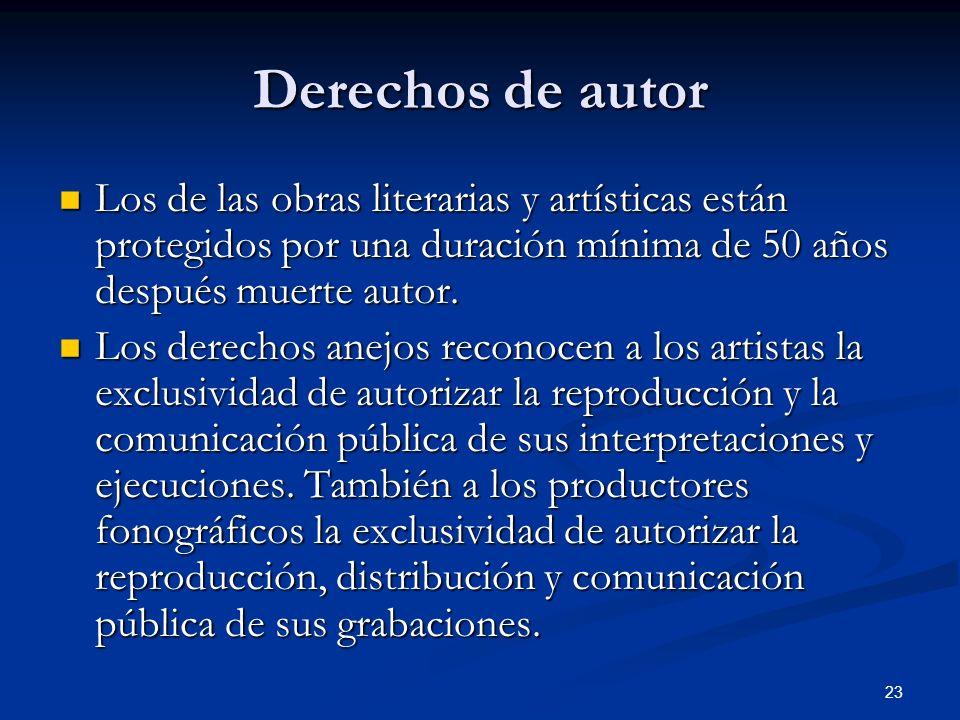 23 Derechos de autor Los de las obras literarias y artísticas están protegidos por una duración mínima de 50 años después muerte autor. Los de las obr