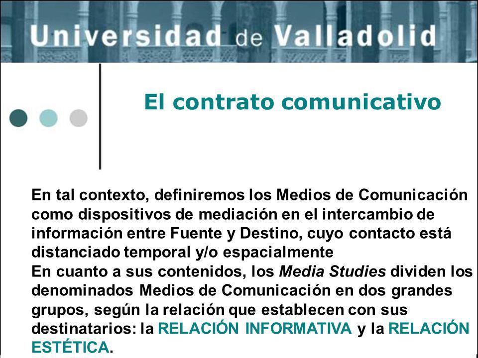 35 El contrato comunicativo En tal contexto, definiremos los Medios de Comunicación como dispositivos de mediación en el intercambio de información en