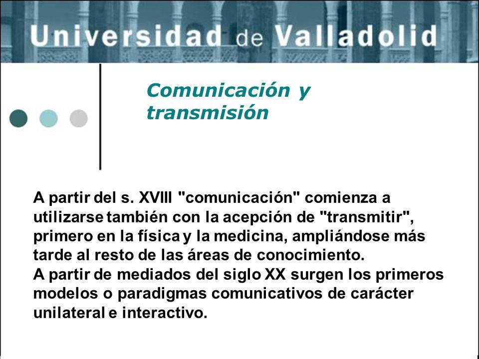 17 Comunicación y transmisión A partir del s. XVIII