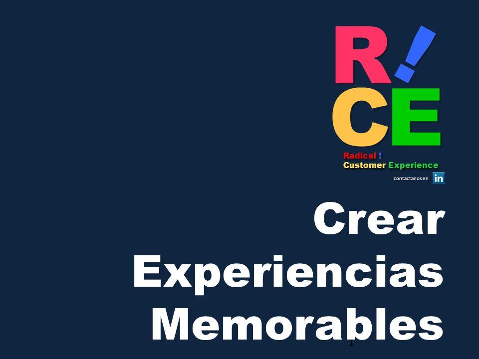 Radical ! Customer Experience Radical ! Customer Experience contactanos en 1 Crear Experiencias Memorables
