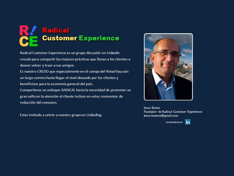 Radical Customer Experience Radical Customer Experience Radical Customer Experience es un grupo discusión en LinkedIn creado para compartir las mejore