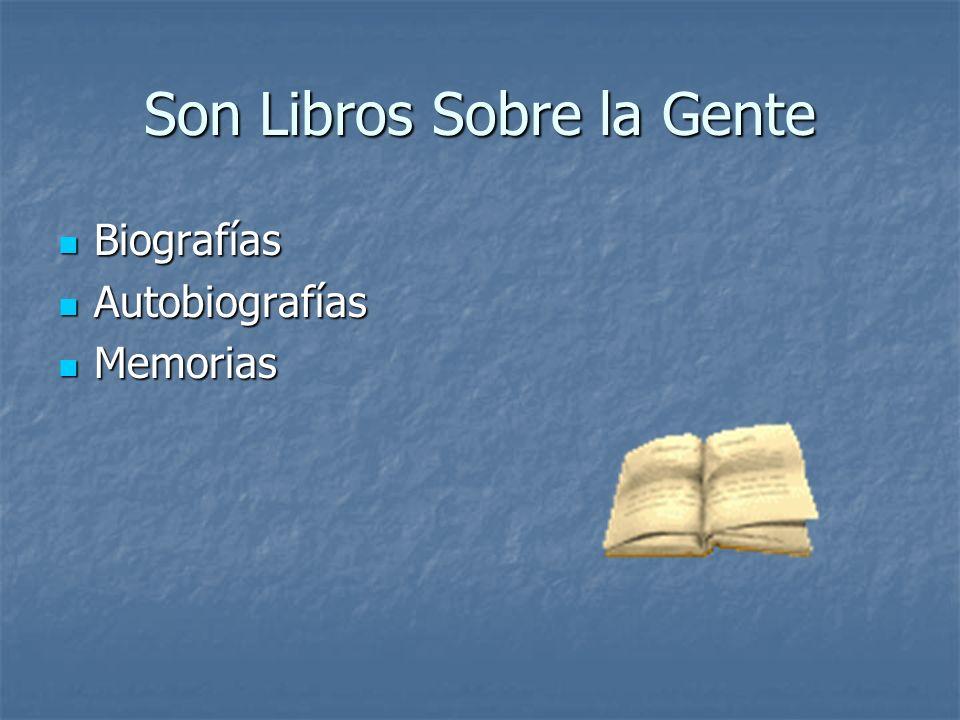 Son Libros Sobre la Gente Biografías Biografías Autobiografías Autobiografías Memorias Memorias