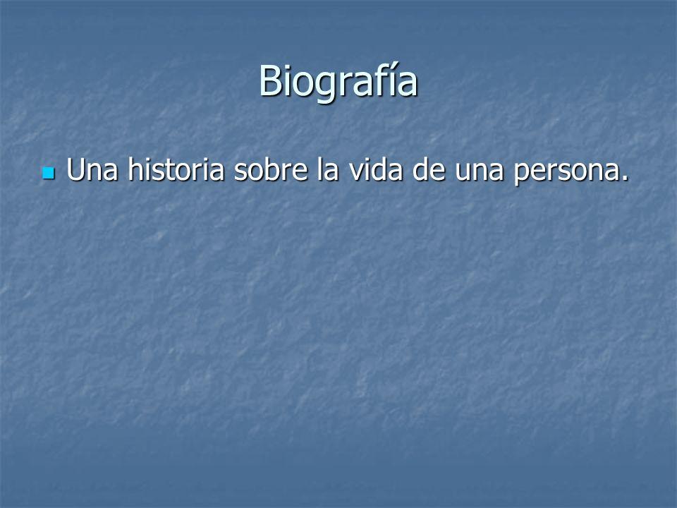 Biografía Una historia sobre la vida de una persona. Una historia sobre la vida de una persona.