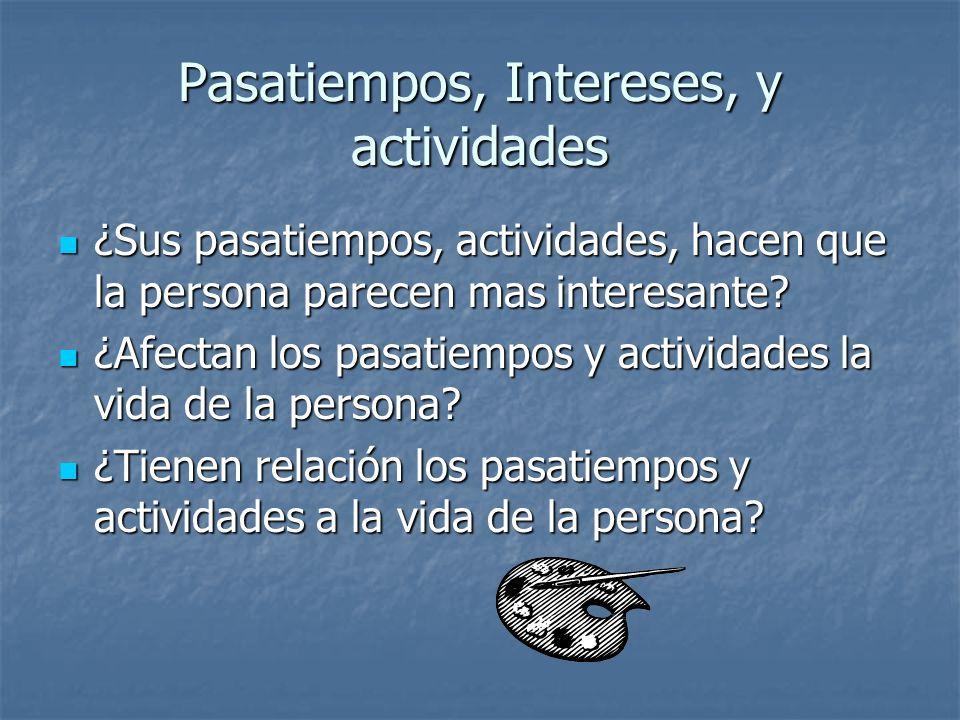 Pasatiempos, Intereses, y actividades ¿Sus pasatiempos, actividades, hacen que la persona parecen mas interesante.