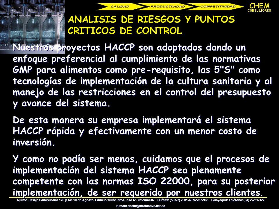 ASESORIA EN LA IMPLEMENTACION DE SISTEMAS DE ASEGURAMIENTO DE CALIDAD SANITARIA BUENAS PRACTICAS DE MANUFACTURA (GMP) En nuestros proyectos GMP, CHEM
