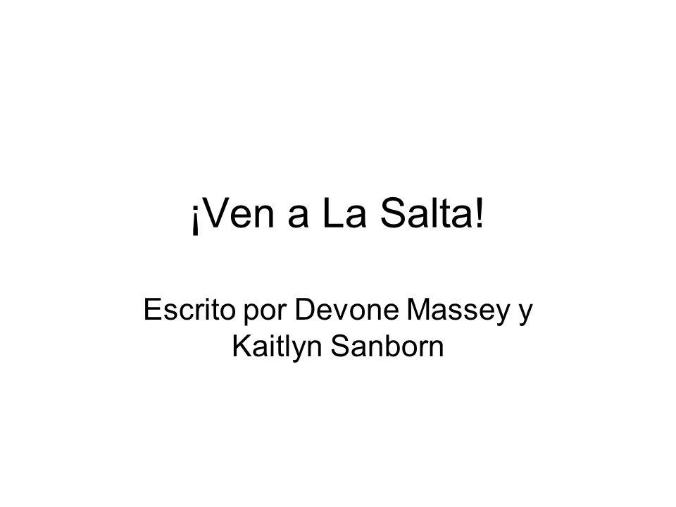 ¡Ven a La Salta! Escrito por Devone Massey y Kaitlyn Sanborn