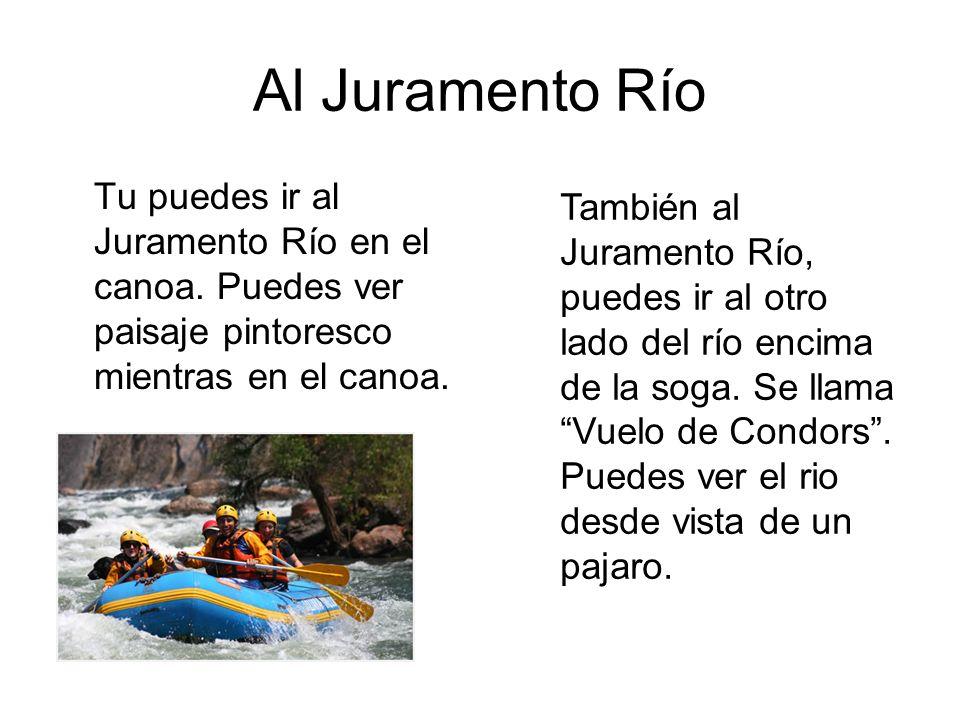 Al Juramento Río Tu puedes ir al Juramento Río en el canoa.