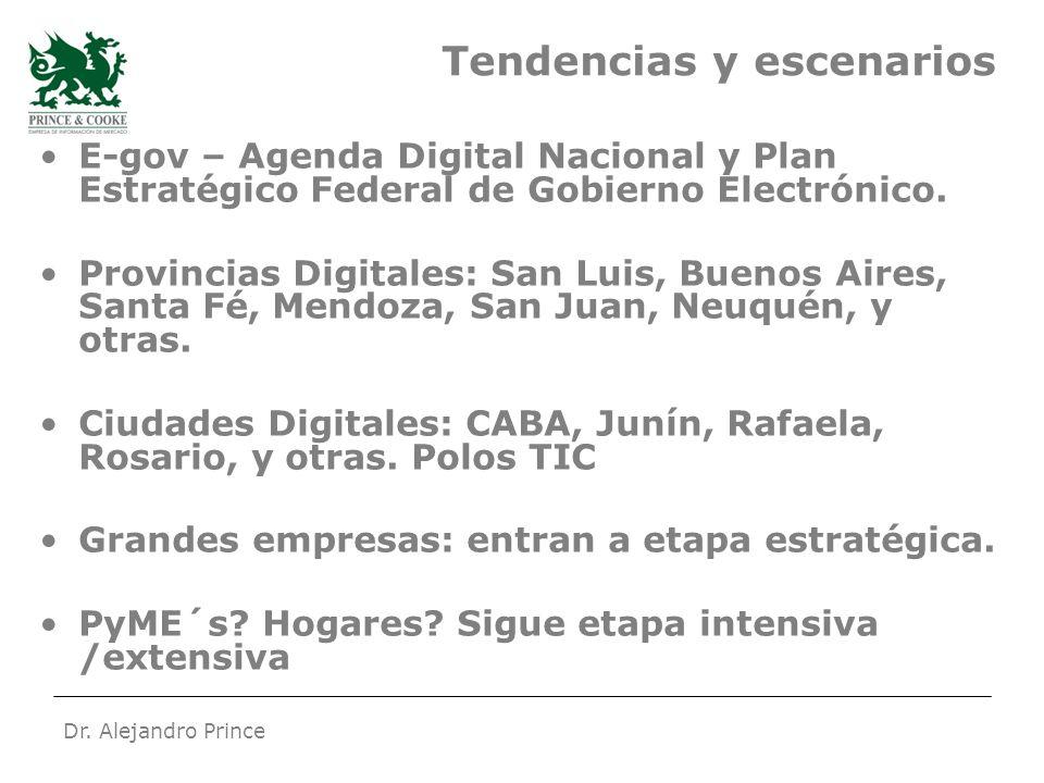 Dr. Alejandro Prince Tendencias y escenarios E-gov – Agenda Digital Nacional y Plan Estratégico Federal de Gobierno Electrónico. Provincias Digitales: