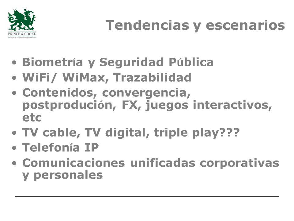 Tendencias y escenarios Biometr í a y Seguridad P ú blica WiFi/ WiMax, Trazabilidad Contenidos, convergencia, postproduci ó n, FX, juegos interactivos, etc TV cable, TV digital, triple play??.