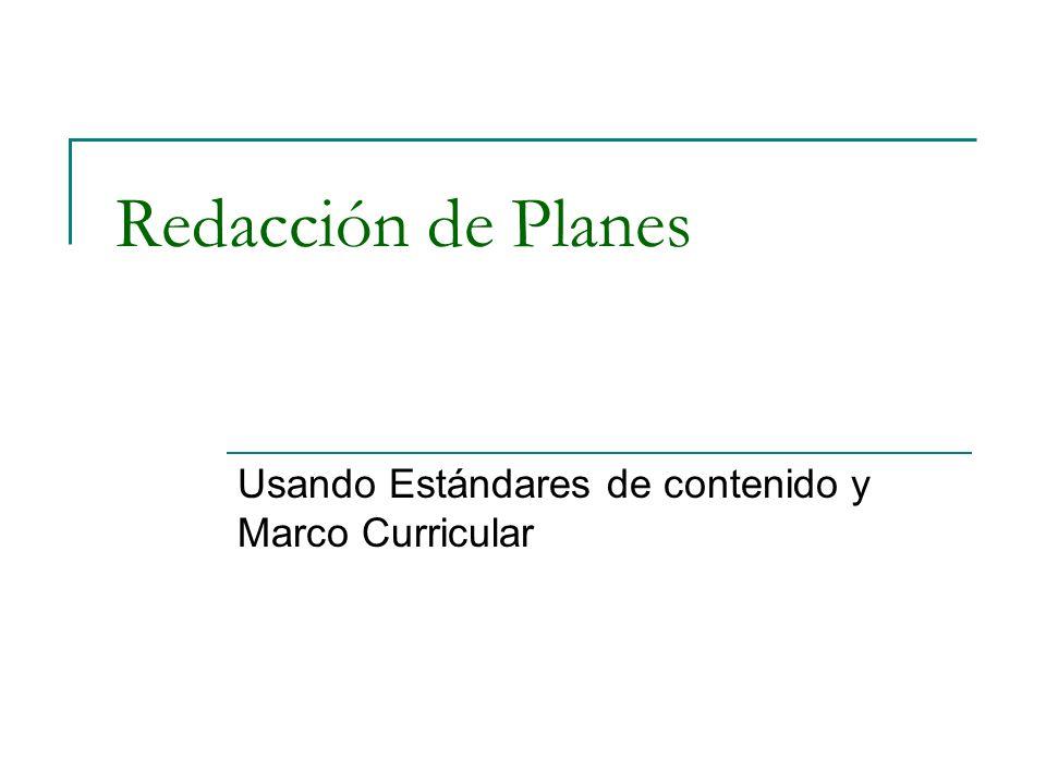 Redacción de Planes Usando Estándares de contenido y Marco Curricular