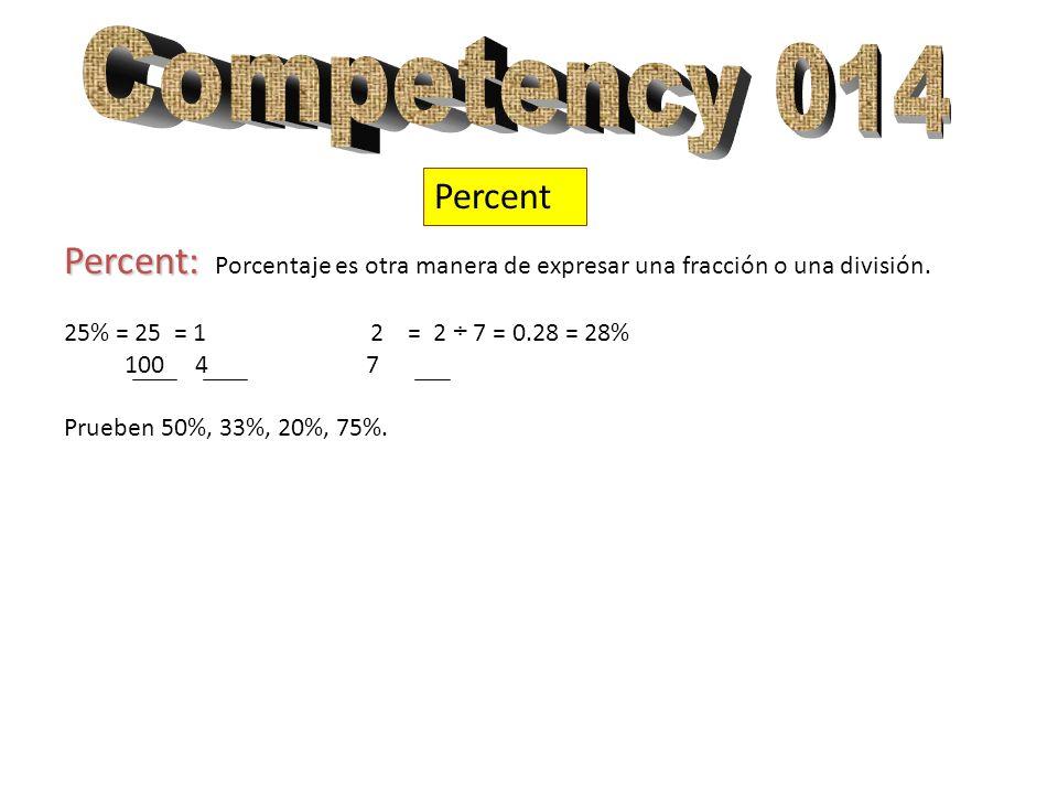 Percent Percent: Percent: Porcentaje es otra manera de expresar una fracción o una división. 25% = 25 = 1 2 = 2 ÷ 7 = 0.28 = 28% 100 4 7 Prueben 50%,