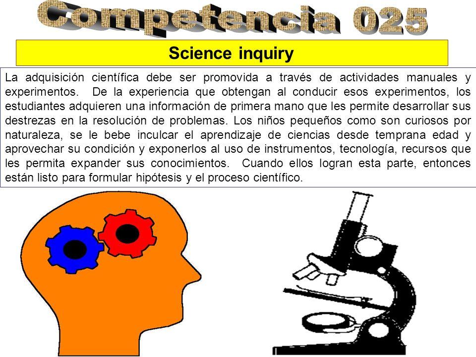 La adquisición científica debe ser promovida a través de actividades manuales y experimentos.