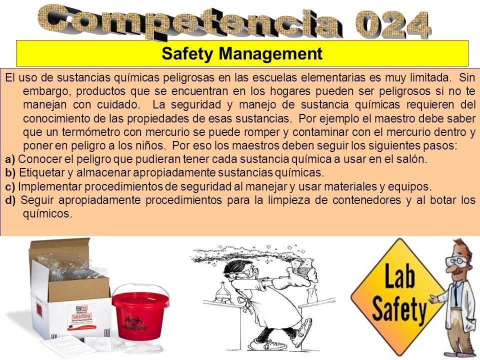 Safety Management El uso de sustancias químicas peligrosas en las escuelas elementarias es muy limitada. Sin embargo, productos que se encuentran en l