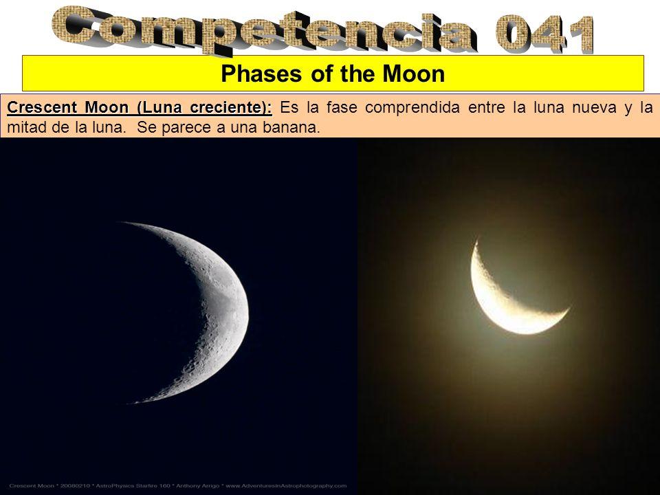 Phases of the Moon Crescent Moon (Luna creciente): Crescent Moon (Luna creciente): Es la fase comprendida entre la luna nueva y la mitad de la luna. S