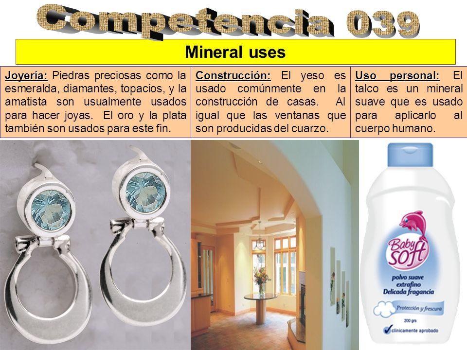 Mineral uses Joyería: Joyería: Piedras preciosas como la esmeralda, diamantes, topacios, y la amatista son usualmente usados para hacer joyas. El oro