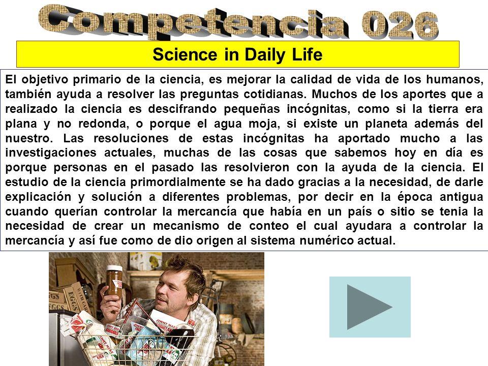 El objetivo primario de la ciencia, es mejorar la calidad de vida de los humanos, también ayuda a resolver las preguntas cotidianas. Muchos de los apo