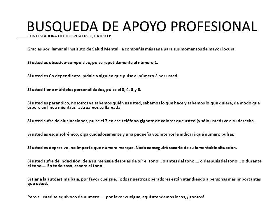 BUSQUEDA DE APOYO PROFESIONAL CONTESTADORA DEL HOSPITAL PSIQUIÁTRICO: Gracias por llamar al Instituto de Salud Mental, la compañía más sana para sus m