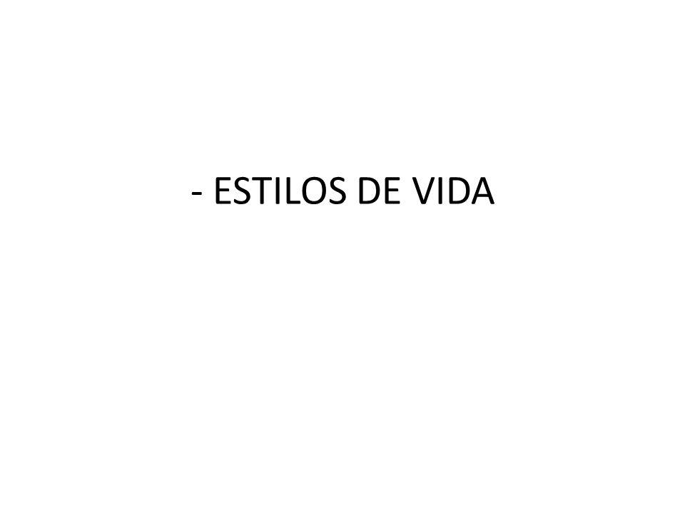 - ESTILOS DE VIDA