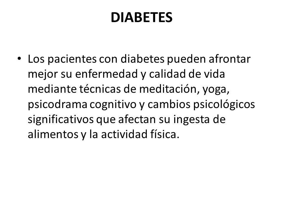 DIABETES Los pacientes con diabetes pueden afrontar mejor su enfermedad y calidad de vida mediante técnicas de meditación, yoga, psicodrama cognitivo