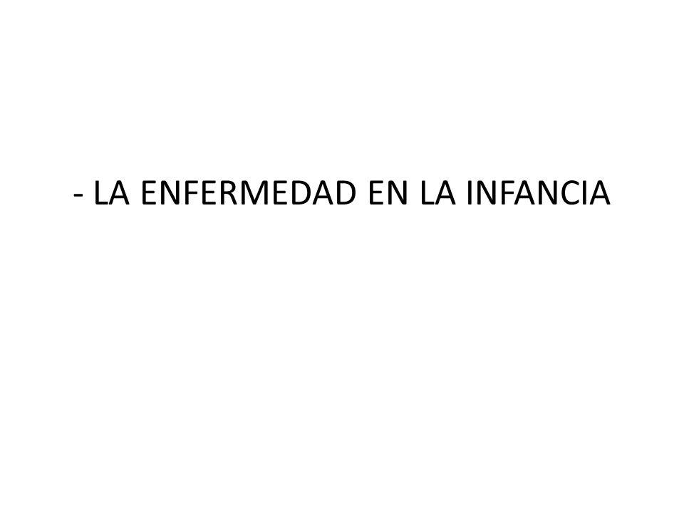 - LA ENFERMEDAD EN LA INFANCIA
