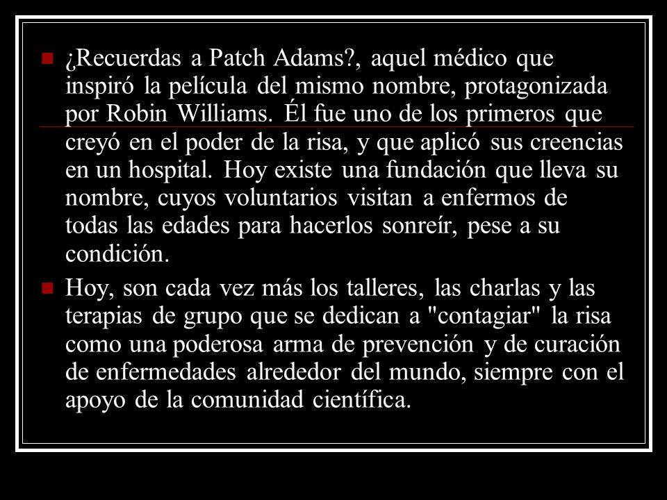 ¿Recuerdas a Patch Adams?, aquel médico que inspiró la película del mismo nombre, protagonizada por Robin Williams. Él fue uno de los primeros que cre