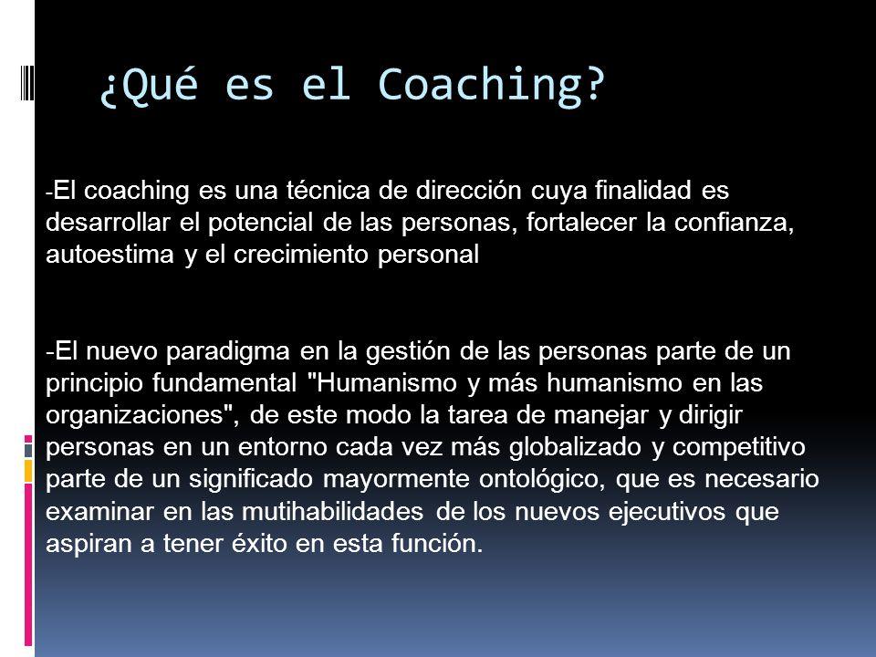¿Qué es el Coaching? - El coaching es una técnica de dirección cuya finalidad es desarrollar el potencial de las personas, fortalecer la confianza, au