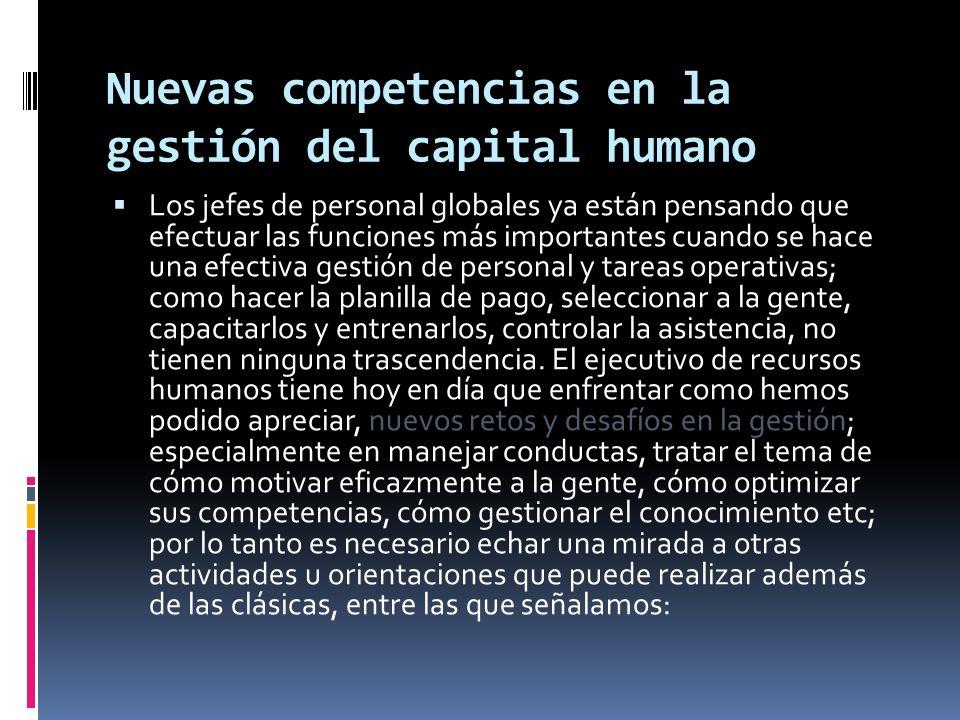 Nuevas competencias en la gestión del capital humano Los jefes de personal globales ya están pensando que efectuar las funciones más importantes cuand