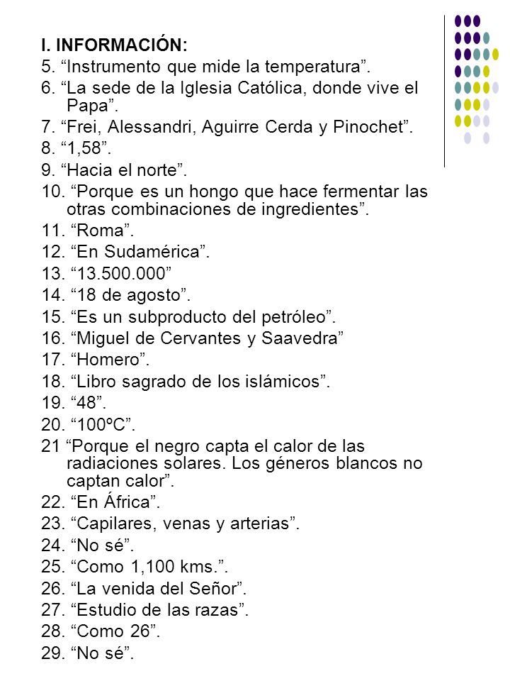 I. INFORMACIÓN: 5. Instrumento que mide la temperatura. 6. La sede de la Iglesia Católica, donde vive el Papa. 7. Frei, Alessandri, Aguirre Cerda y Pi