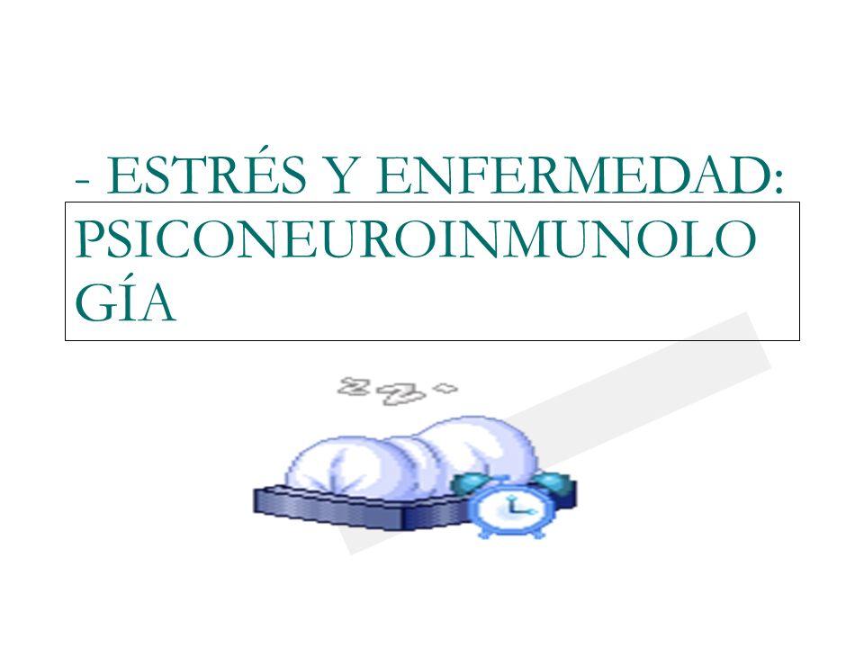 23/03/0923/03/09 - ESTRÉS Y ENFERMEDAD: PSICONEUROINMUNOLO GÍA