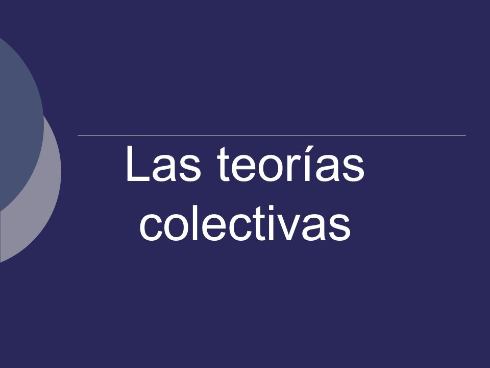 Las teorías colectivas