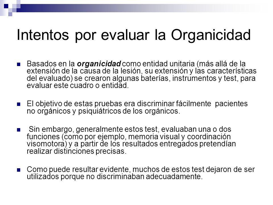 Intentos por evaluar la Organicidad Basados en la organicidad como entidad unitaria (más allá de la extensión de la causa de la lesión, su extensión y