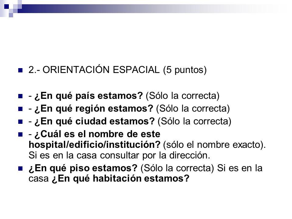 2.- ORIENTACIÓN ESPACIAL (5 puntos) - ¿En qué país estamos? (Sólo la correcta) - ¿En qué región estamos? (Sólo la correcta) - ¿En qué ciudad estamos?