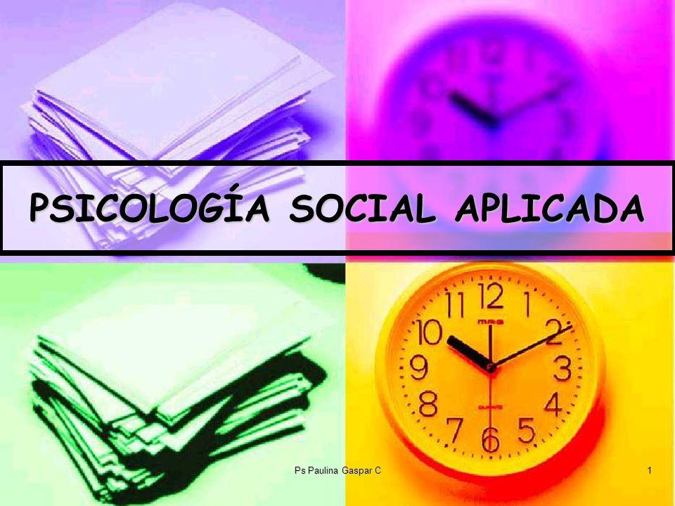 Ps Paulina Gaspar C2 La P.Social La P. Social estudia al sujeto en su interacción con los demás.