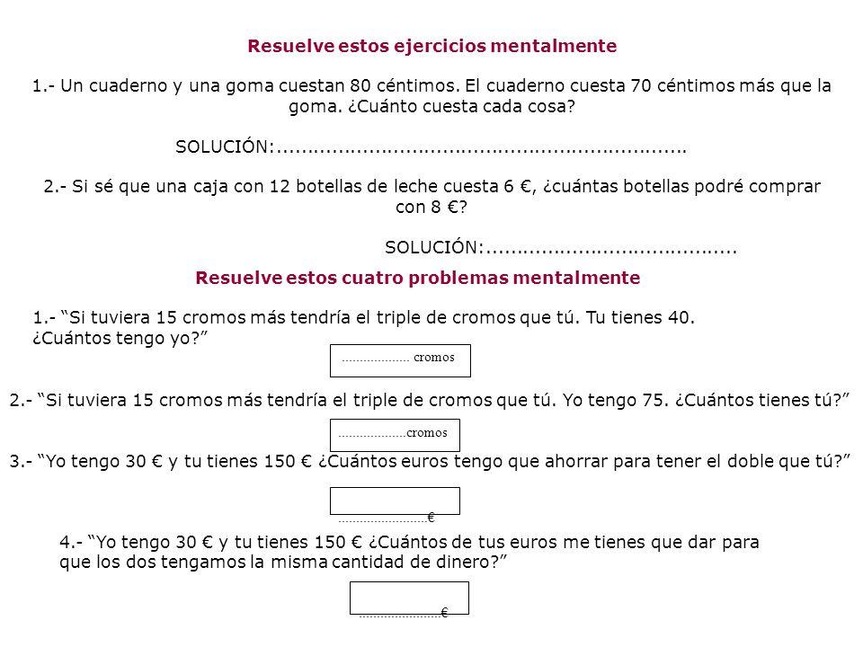 EJERCICIOS PARA PENSAR 1.- Escribe dos preguntas que se puedan contestar con los datos conocidos.