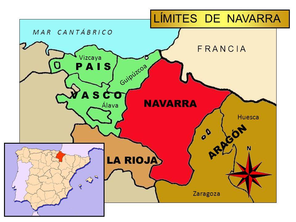 LÍMITES DE NAVARRA F R A N C I A Guipúzcoa Vizcaya Álava P A I S V A S C O LA RIOJA NAVARRA Huesca ARAGÓN Zaragoza