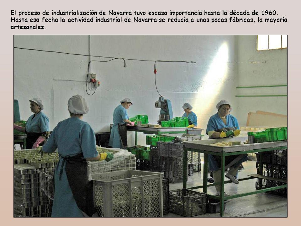 El proceso de industrialización de Navarra tuvo escasa importancia hasta la década de 1960. Hasta esa fecha la actividad industrial de Navarra se redu