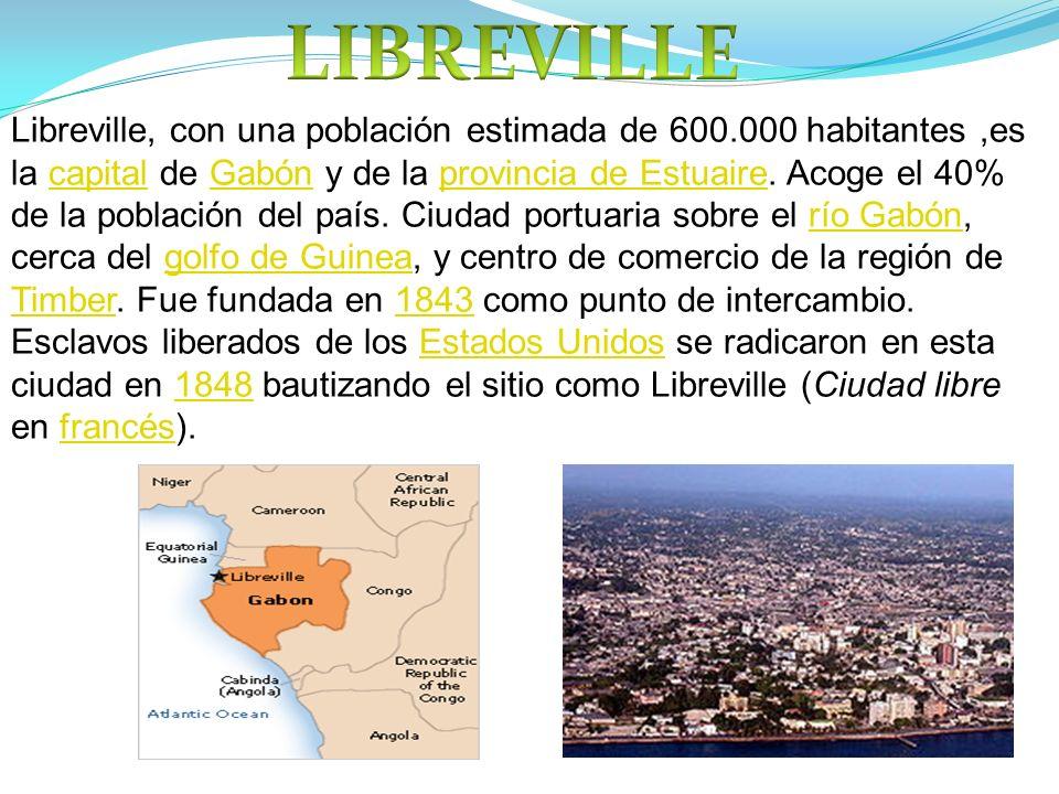 Libreville, con una población estimada de 600.000 habitantes,es la capital de Gabón y de la provincia de Estuaire. Acoge el 40% de la población del pa