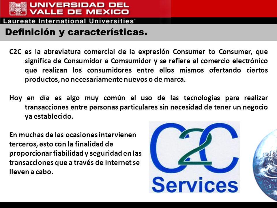 Definición y características. C2C es la abreviatura comercial de la expresión Consumer to Consumer, que significa de Consumidor a Comsumidor y se refi