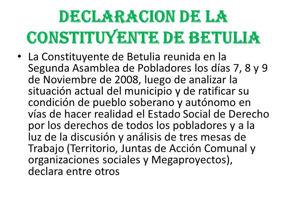 La Constituyente de Betulia reunida en la Segunda Asamblea de Pobladores los días 7, 8 y 9 de Noviembre de 2008, luego de analizar la situación actual