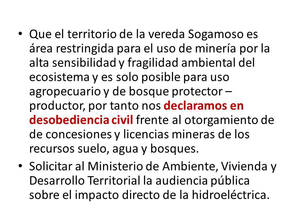 Que el territorio de la vereda Sogamoso es área restringida para el uso de minería por la alta sensibilidad y fragilidad ambiental del ecosistema y es