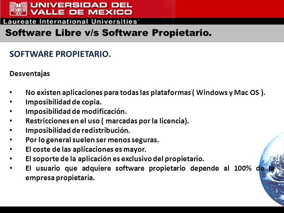 Software Libre v/s Software Propietario. SOFTWARE PROPIETARIO. Desventajas No existen aplicaciones para todas las plataformas ( Windows y Mac OS ). Im