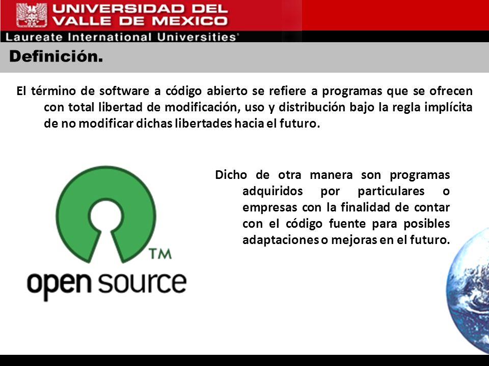 Definición. El término de software a código abierto se refiere a programas que se ofrecen con total libertad de modificación, uso y distribución bajo