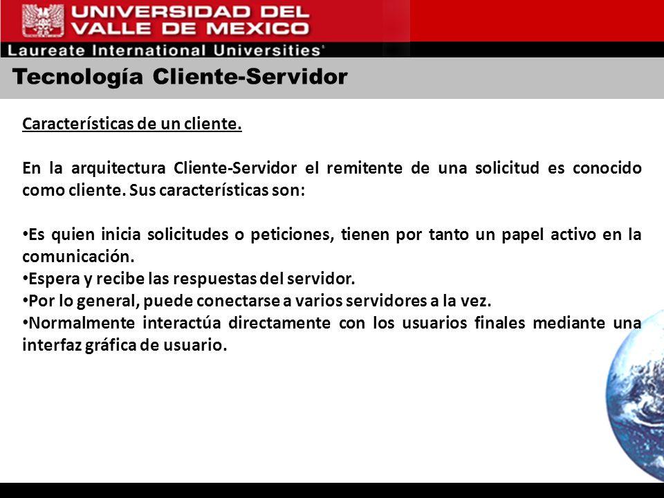 Características de un cliente. En la arquitectura Cliente-Servidor el remitente de una solicitud es conocido como cliente. Sus características son: Es