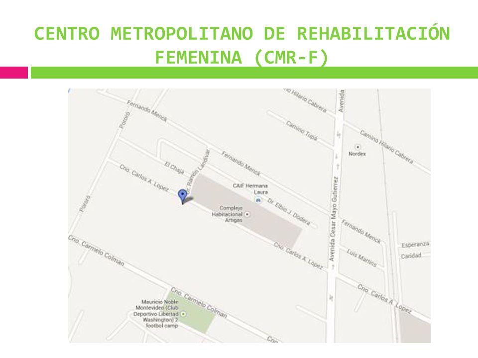 CENTRO METROPOLITANO DE REHABILITACIÓN FEMENINA (CMR-F)